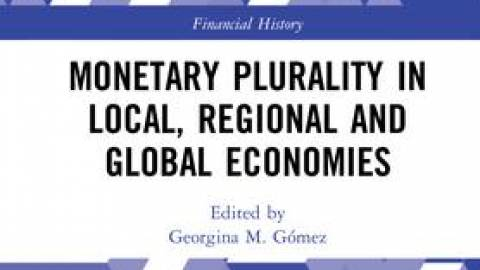 Monetary Plurality in Local, Regional and Global Economies -Georgina Gomez